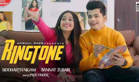 Ringtone Lyrics | Preetinder | Siddharth Nigam & Jannat Zubair