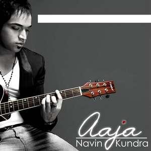 Aaja Lyrics Navin Kundra 2015 Single