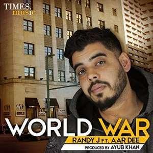 World War Lyrics Randy J Ft Aar Dee Songs Lyrics & HD Video