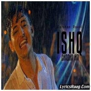 Ishq Chadha Hai Lyrics Darshan Raval 2015 Songs