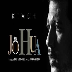 Jo Hua Lyrics Kiash – Hindi Song Lyrics 2015