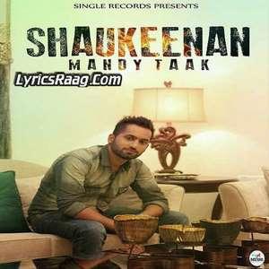 Shaukeenan Lyrics Mandy Taak