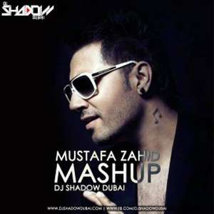 Mustafa Zahid Mashup (2015) Lyrics – DJ Shadow Dubai