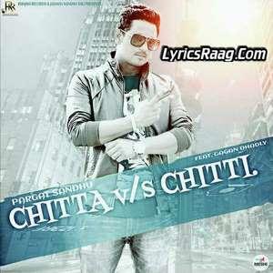 Chitta Vs Chitti Lyrics Pargat Sandhu