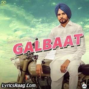 Galbaat Lyrics Zoravar Chahal Songs – Single Track
