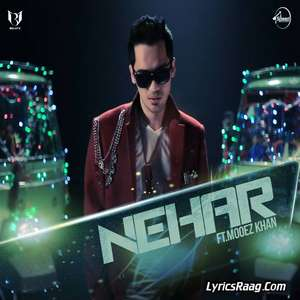 Nehar Lyrics Billy X Ft. Moeez Khan 2015 Songs