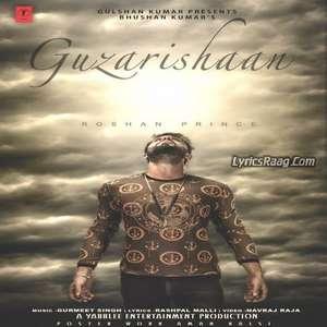 Guzarishaan Lyrics – Roshan Prince 2015 New Single