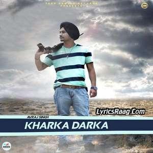 Kharka Darka Lyrics – Avraj Singh