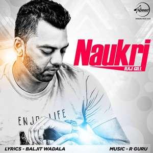 Naukri Song Lyrics – Raj Gill