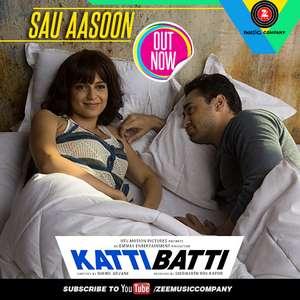 Sau Aasoon Lyrics – Katti Batti by Shankar Maadevan & Rasika Shekhar