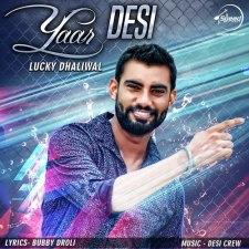 Yaar Desi Lyrics – Lucky Dhaliwal Feat Desi Crew