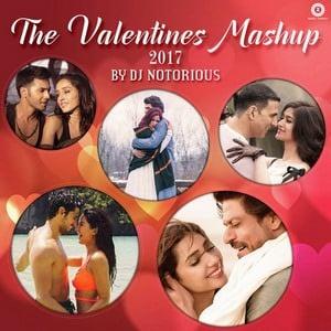 zee valentine mashup 2017 song lyrics dj notorious