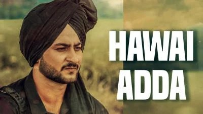 Hawai Adda Tej Bhangu Latest Punjabi Song