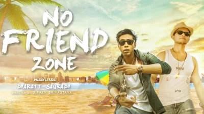 No Friend Zone song Bharatt-Saurabh