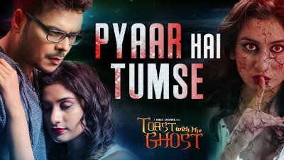 Pyaar Hai Tumse Song Toast With The Ghost