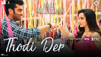 Thodi Der Half Girlfriend Arjun Kapoor & Shraddha Kapoor