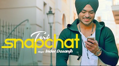 Inder Dosanjh Teri Snapchat Punjabi Song