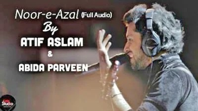 Atif Aslam New Kalam Noor-e-Azal With Abida Parveen For Ramadan OST 2017
