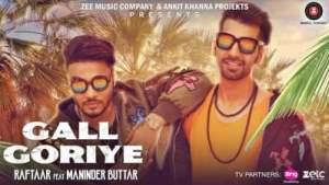 Gall Goriye - Raftaar Feat Maninder Buttar