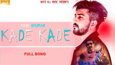 Kade Kade ( Full Song) Pavii Ghuman
