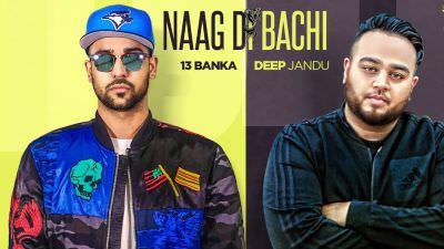 NAAG DI BACHI (Official Video) 13 Banka Ft. Deep Jandu