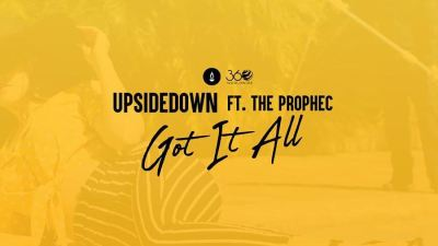 The PropheC - Got It All Ft UpsideDown