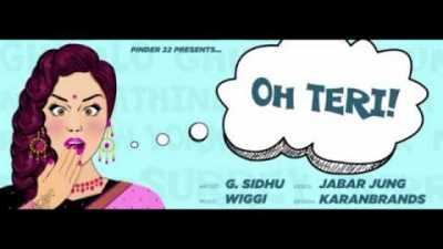 G Sidhu - Oh Teri Ft Wiggi