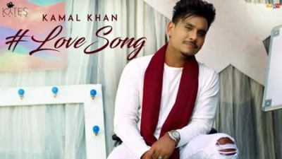 Love Song Kamal Khan