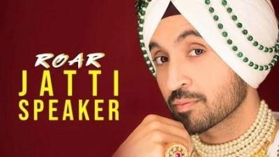 JATTI SPEAKER Diljit Dosanjh