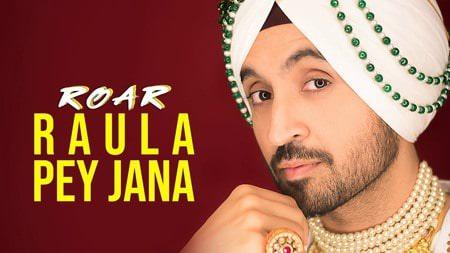 RAULA PEY JANA Diljit Dosanjh ft. Gurlez Akhtar