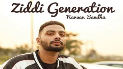 Ziddi Generation - Navaan Sandhu