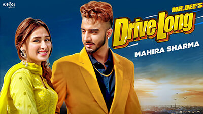 Photo of Drive Long – Mr. Dee Ft. Mahira Sharma Lyrics
