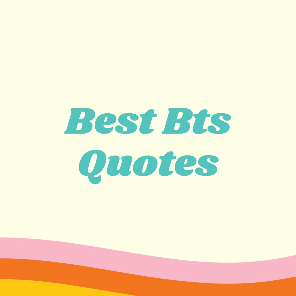 Best bts quotes