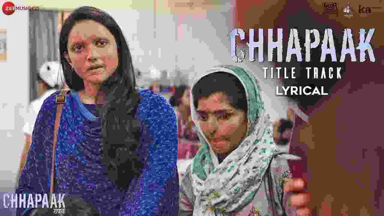 छपाक /chhapaak Title tracks lyrics in Hindi