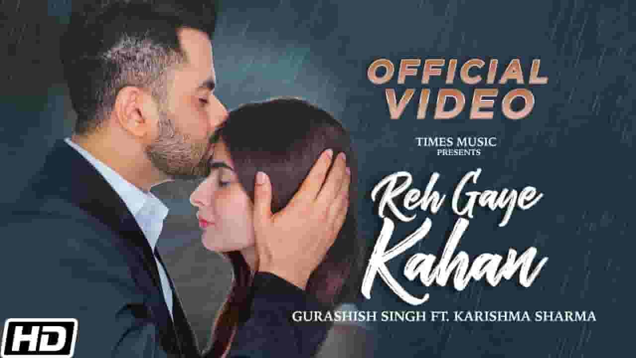 रह गए कहाँ Reh Gaye Kahan Lyrics In Hindi