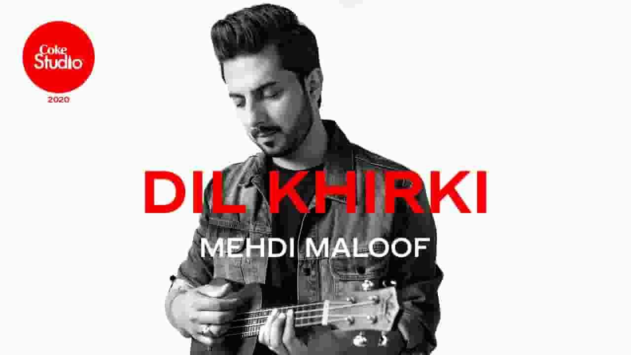दिल खिरकी Dil Khirki Lyrics In Hindi - Mehdi Maloof