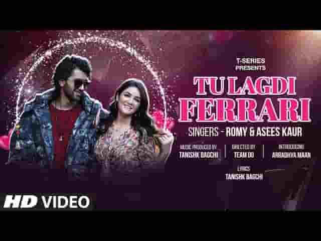 तू लगदी फेरारी Tu Lagdi Ferrari Lyrics In Hindi – Romy & Asees Kaur