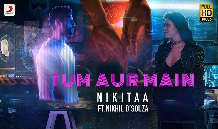 तुम और मैं Tum Aur Main Lyrics In Hindi - Nikitaa | Nikhil D'souza