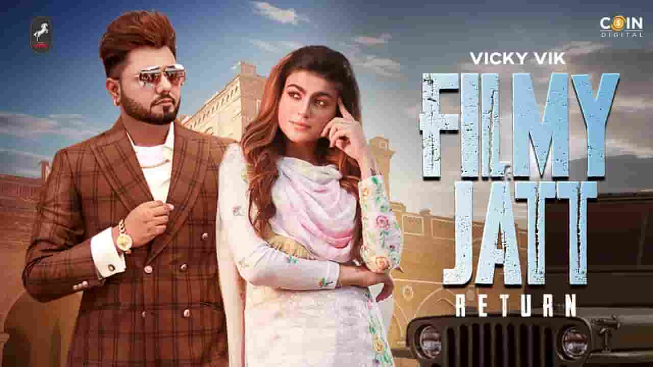 फिल्मी जाट रिटर्न Filmy Jatt Return Lyrics In Hindi – Vicky Vik & Gurlez Akhtar