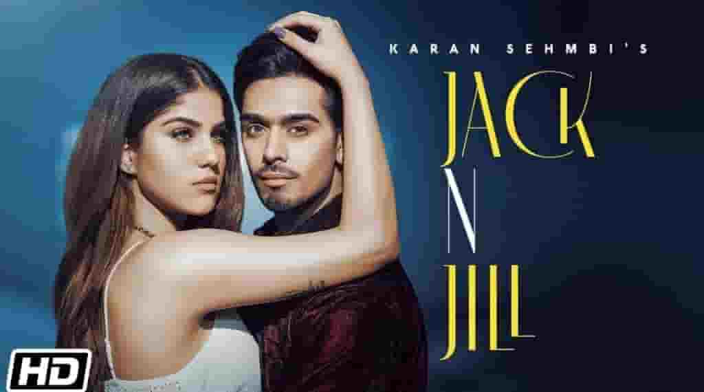 जैक न जिल Jack N Jill Lyrics In Hindi – Karan Sehmbi