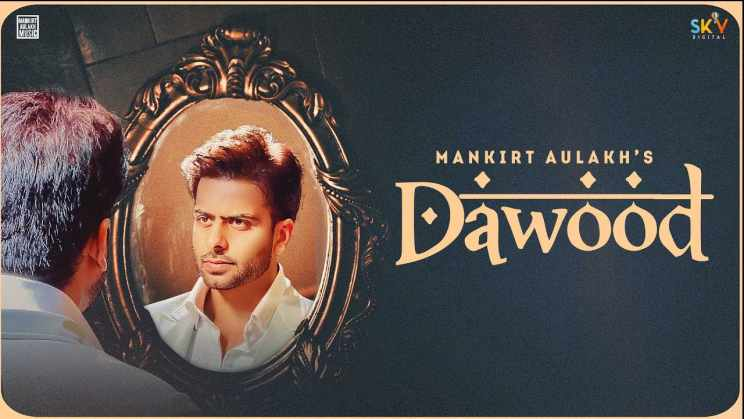 दाऊद Dawood Lyrics In Hindi – Mankirt Aulakh