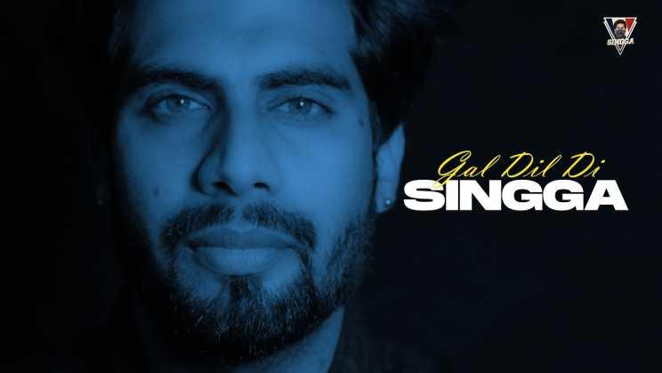गल दिल दी Gal Dil Di Lyrics In Hindi – Singga