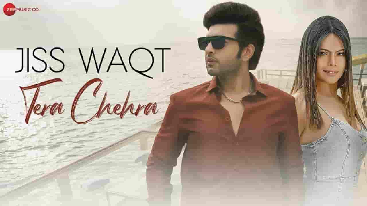 जिस वक़्त तेरा चेहरा Jiss Waqt Tera Chehra Lyrics In Hindi