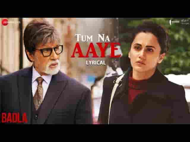 तुम ना आये Tum Na Aaye Lyrics In Hindi – Badla