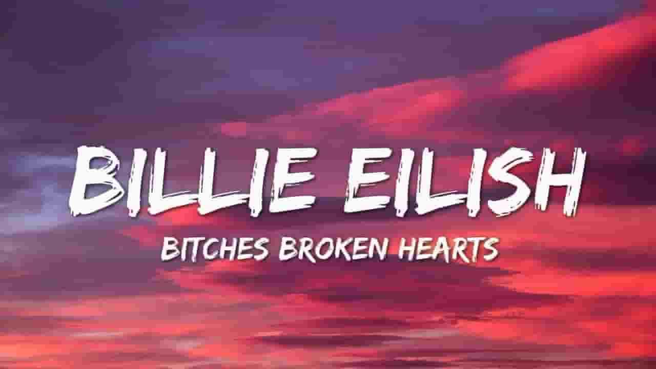 Bitches Broken Hearts Lyrics - Billie Eilish