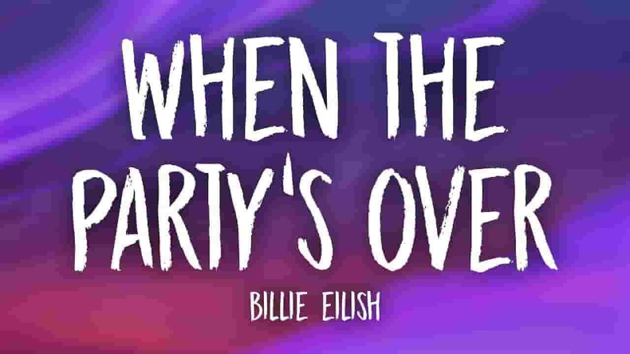 When The Party's Over Lyrics - Billie Eilish