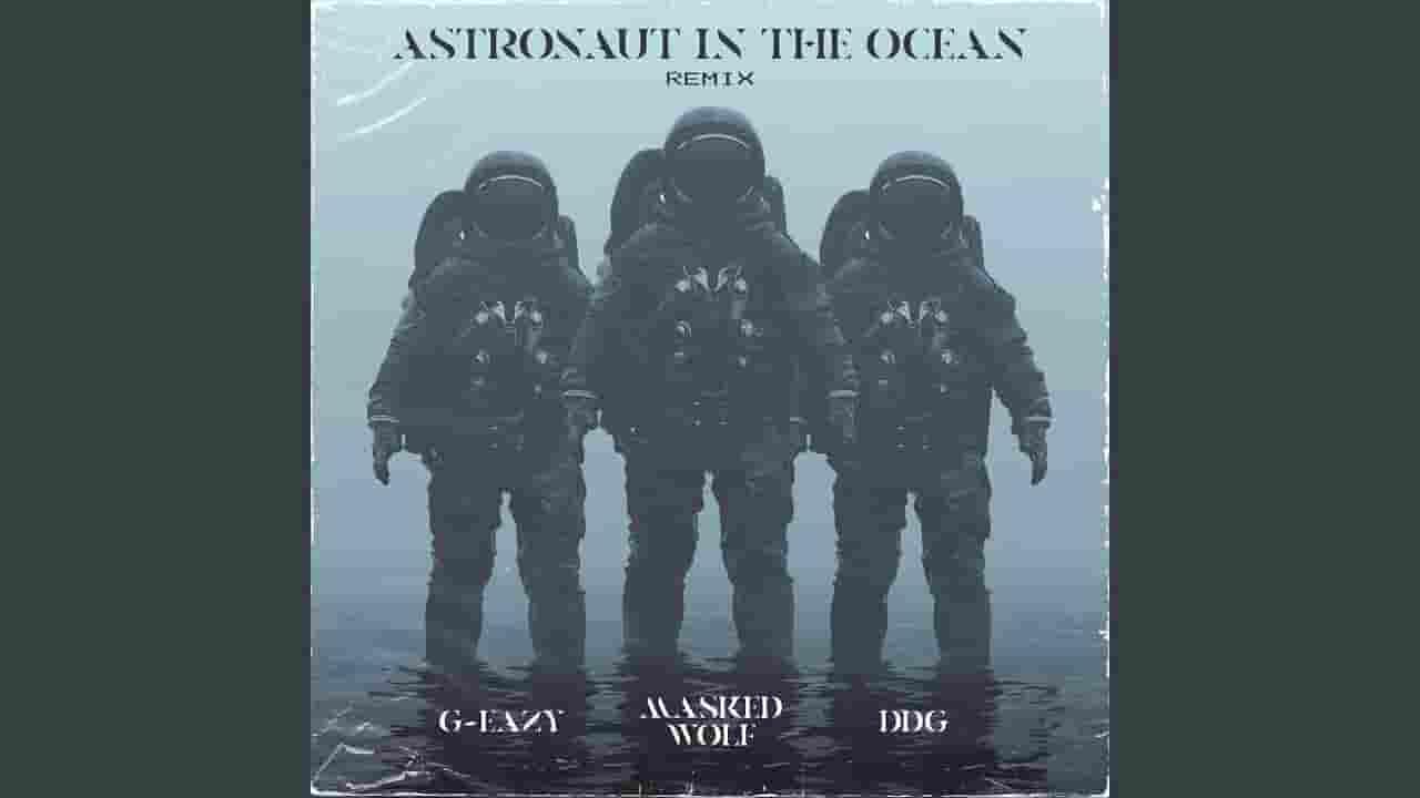 Astronaut In The Ocean Lyrics - Masked Wolf