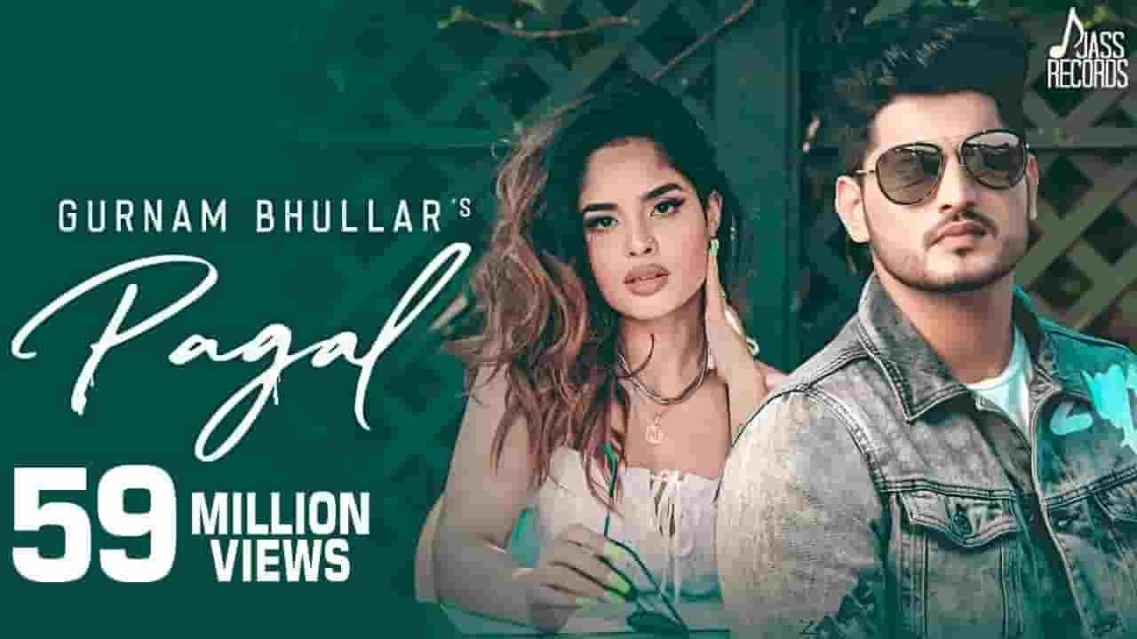 पागल Pagal Lyrics In Hindi - Gurnam Bhullar