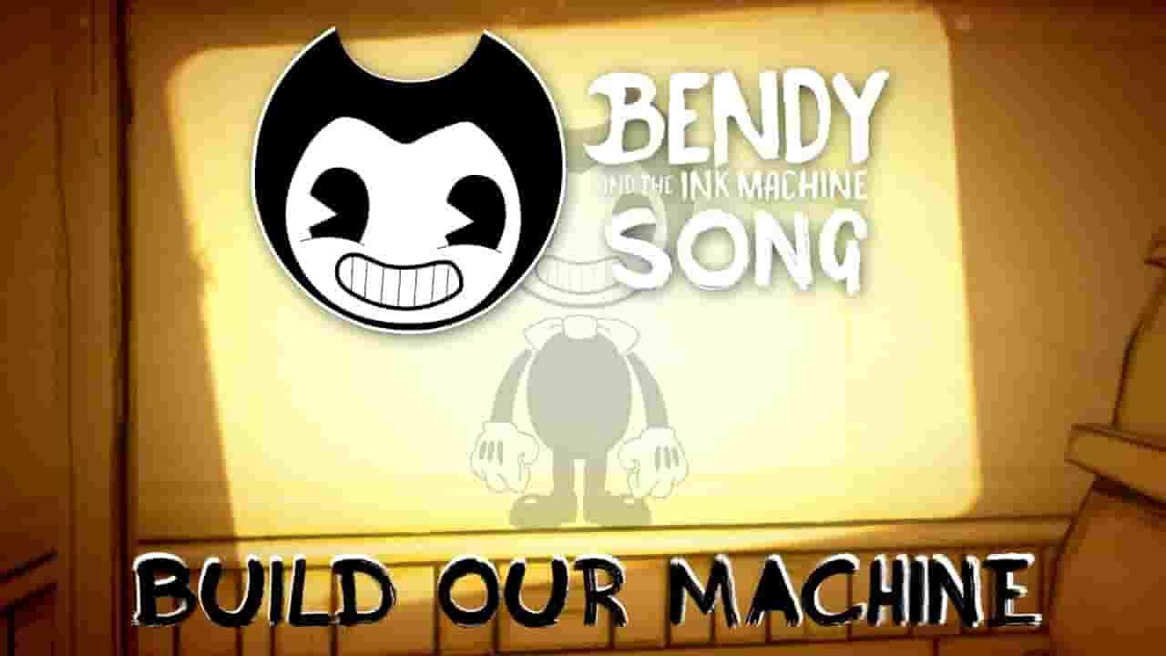 Bendy And The Ink Machine Build Our Machine Lyrics