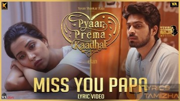 Miss You Papa Song Lyrics Pyaar Prema Kaadhal